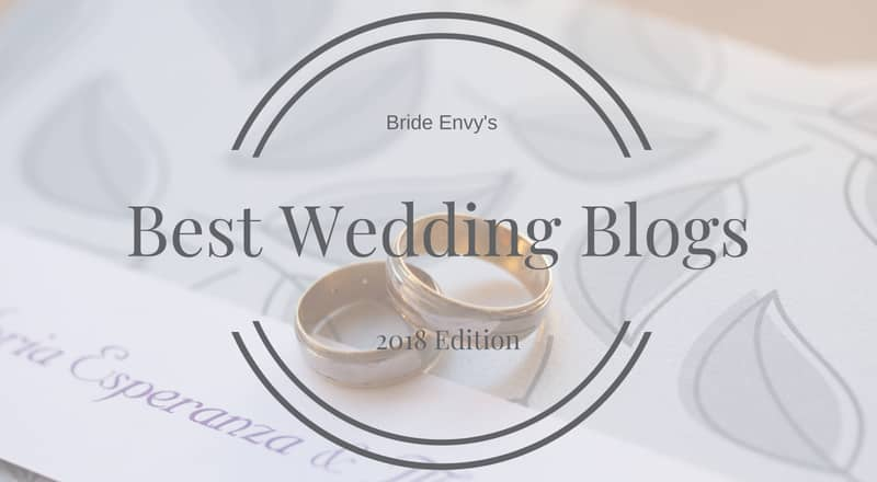 Best Wedding Blogs 2018 Edition