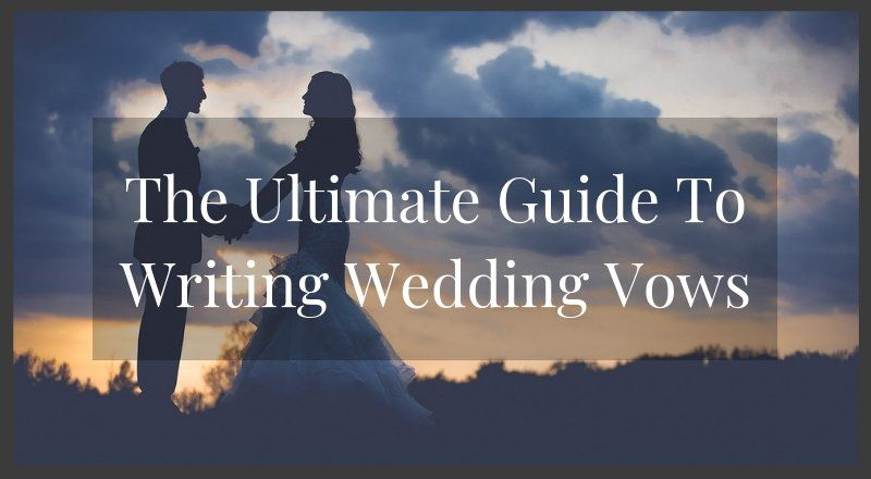 Ultimate Guide to Writing Wedding Vows