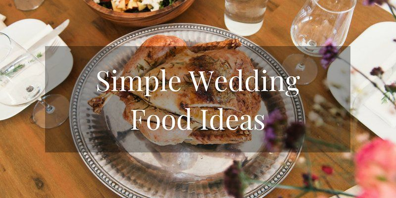 Simple Wedding Food Ideas
