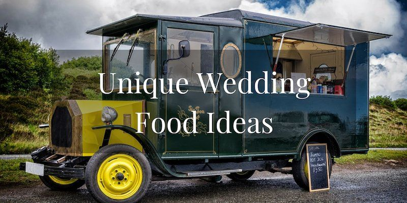Unique Wedding Food Ideas
