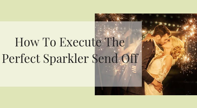 how to execute the perfect sparkler send off banner